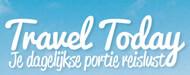 Travel Today - Je dagelijkse portie reislust